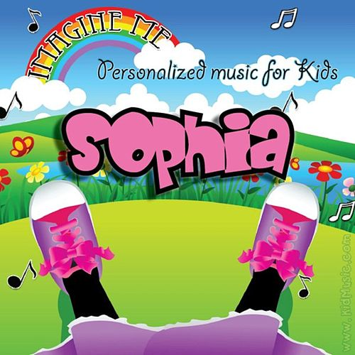 Imagine Me - Personalized Music for Kids: Sophia by Personalized Kid Music