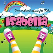 Imagine Me - Personalized Music for Kids: Isabella by Personalized Kid Music