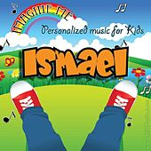 Imagine Me - Personalized Music for Kids: Ismael by Personalized Kid Music