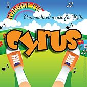 Imagine Me - Personalized Music for Kids: Cyrus by Personalized Kid Music