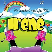 Imagine Me - Personalized Music for Kids: Irene by Personalized Kid Music