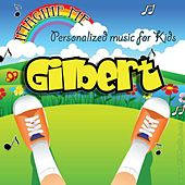Imagine Me - Personalized Music for Kids: Gilbert by Personalized Kid Music