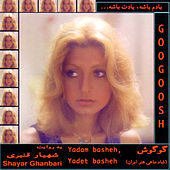 Yadam Basheh Yadet Basheh by Googoosh