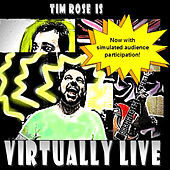 Virtually Live by Tim Rose