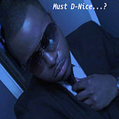 Must D-Nice by D-Nice