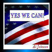 Yes We Can (Dedication To President Obama) by Al Johnson