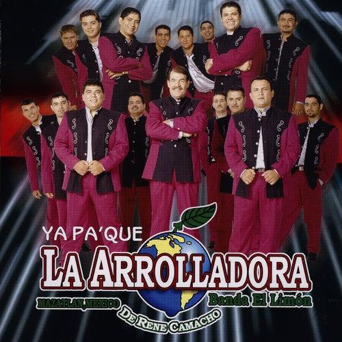 Ya Pa'Que by La Arrolladora Banda El Limon