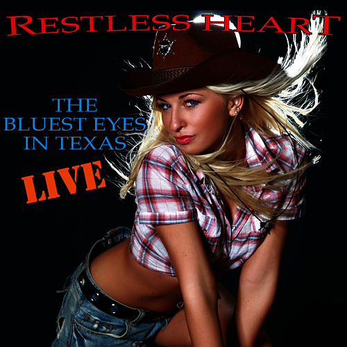 The Bluest Eyes In Texas - Live by Restless Heart