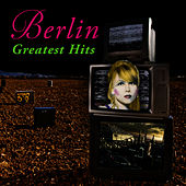 Greatest Hits (Re-Recorded / Remastered) von Berlin