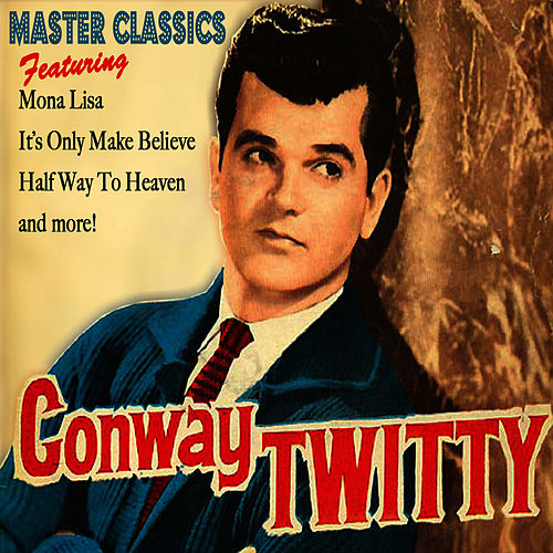 Master Classics by Conway Twitty