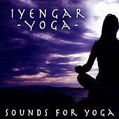 Iyengar Yoga - Sounds For Yoga by Relaxation Yoga Instrumentalists