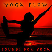 Yoga Flow - Sounds For Yoga by Relaxation Yoga Instrumentalists