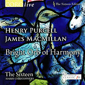 Bright Orb of Harmony by The Sixteen