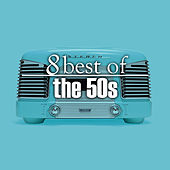 8 Best Hits of the 50's by Various Artists