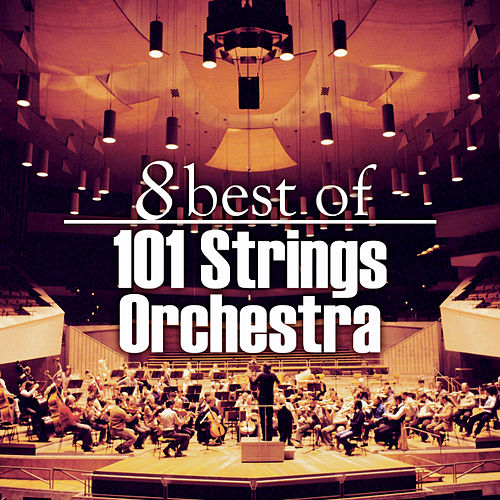 8 Best of 101 Strings Orchestra by 101 Strings Orchestra