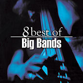8 Best of Big Bands by BBC Big Band Orchestra