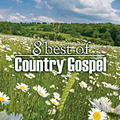 8 Best of Country Gospel by Various Artists