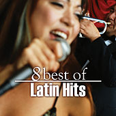 8 Best of Latin Hits by Various Artists