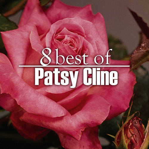 8 Best of Patsy Cline by Patsy Cline