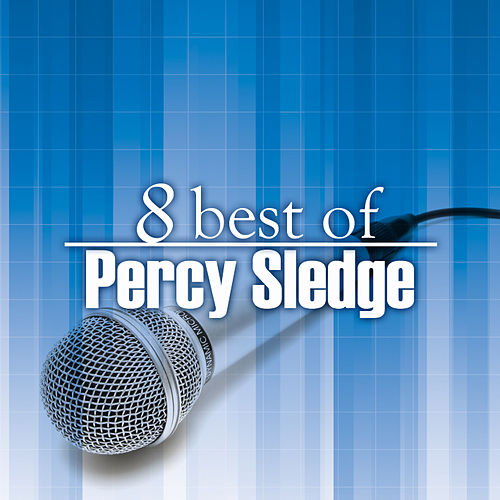 8 Best Of Percy Sledge by Percy Sledge
