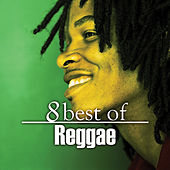 8 Best of Reggae by Various Artists