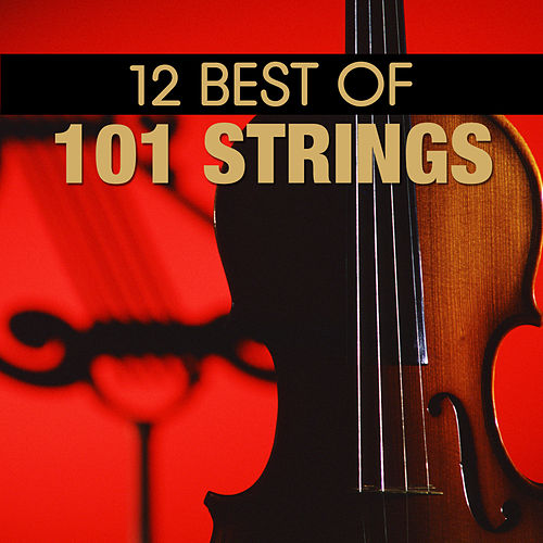 12 Best Of 101 Strings by 101 Strings Orchestra