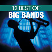 12 Best of Big Bands by BBC Big Band Orchestra