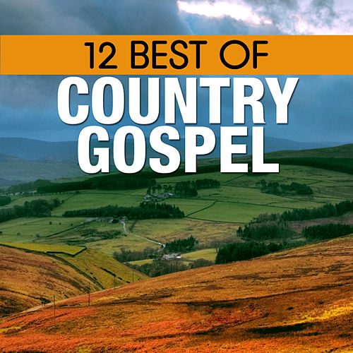 12 Best of Country Gospel by Various Artists