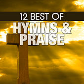 12 Best of Hymns & Praise by The Joslin Grove Choral Society