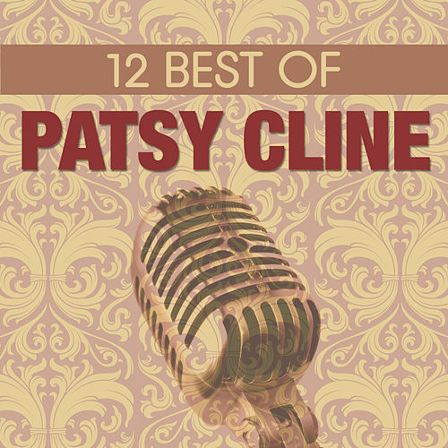 12 Best of Patsy Cline by Patsy Cline