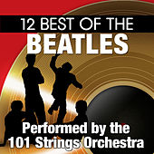 12 Best of the Beatles by 101 Strings Orchestra