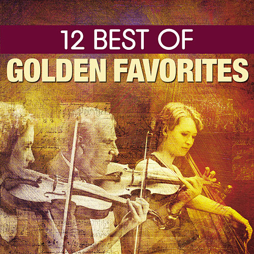 12 Best Golden Favorites by 101 Strings Orchestra