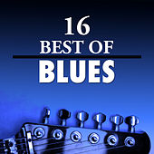 16 Best of Blues by Various Artists