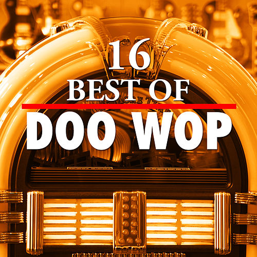 16 Best of Doo Wop by Various Artists