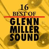 16 Best of Glenn Miller Sound by Glenn Miller