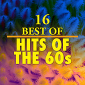 16 Best of Hits of the 60's by Various Artists