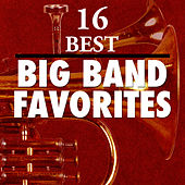16 Best Big Band Favorites by Various Artists
