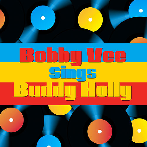 Bobby Vee Sings Buddy Holly by Bobby Vee