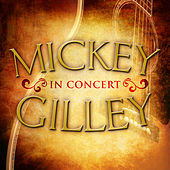 Mickey Gilley in Concert by Mickey Gilley