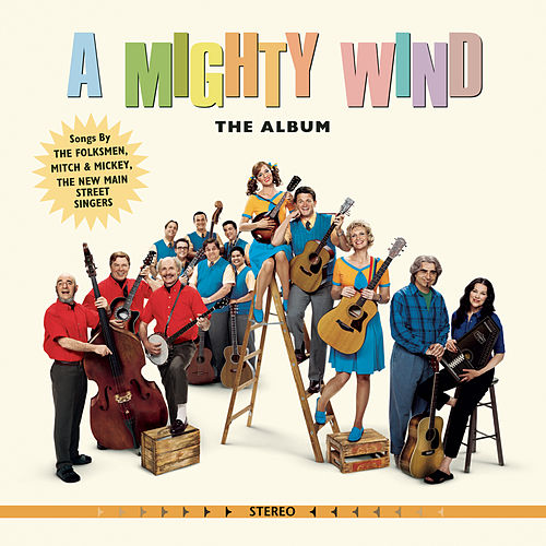 A Mighty Wind: Original Motion Picture Soundtrack by Various Artists
