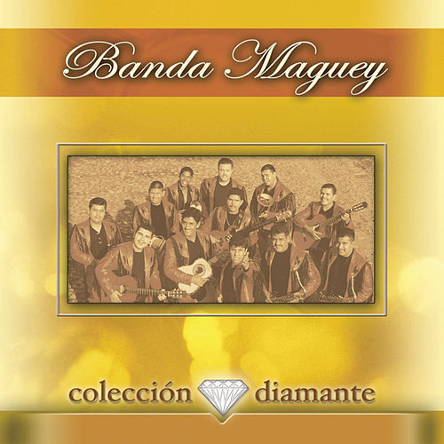 Coleccion Diamante by Banda Maguey