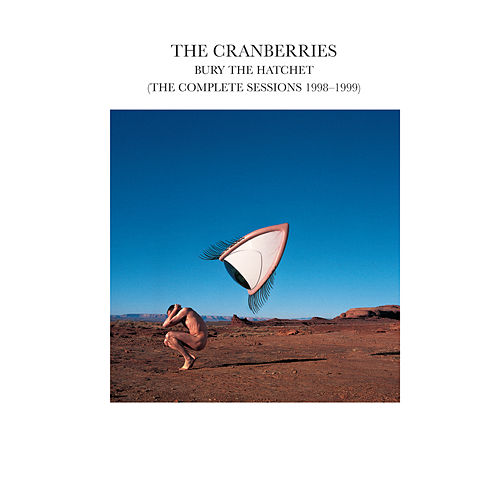 Bury The Hatchet... by The Cranberries