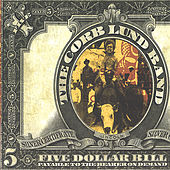 Five Dollar Bill by The Corb Lund Band