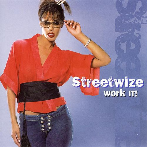 Work It by Streetwize