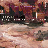 Songs, Stories & Spirituals by John Patitucci