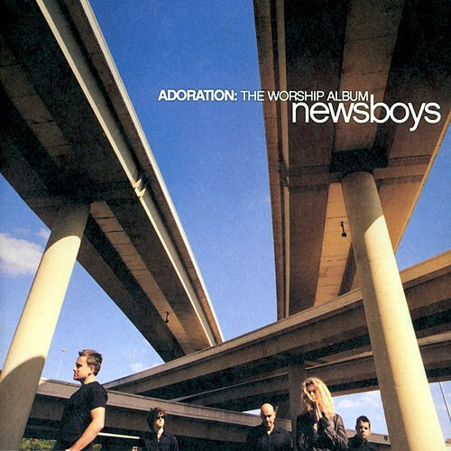 Adoration: The Worship Album by Newsboys