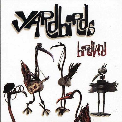 Birdland by The Yardbirds