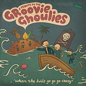 A Tribute To The Groovie Ghoulies - When The Kids Go Go Go Crazy by Various Artists