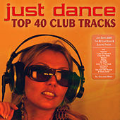 Just Dance 2009 - Top 40 Club House & Electro Tracks by Various Artists