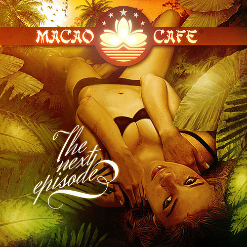 Macao Cafe, Ibiza - The next Episode by Various Artists